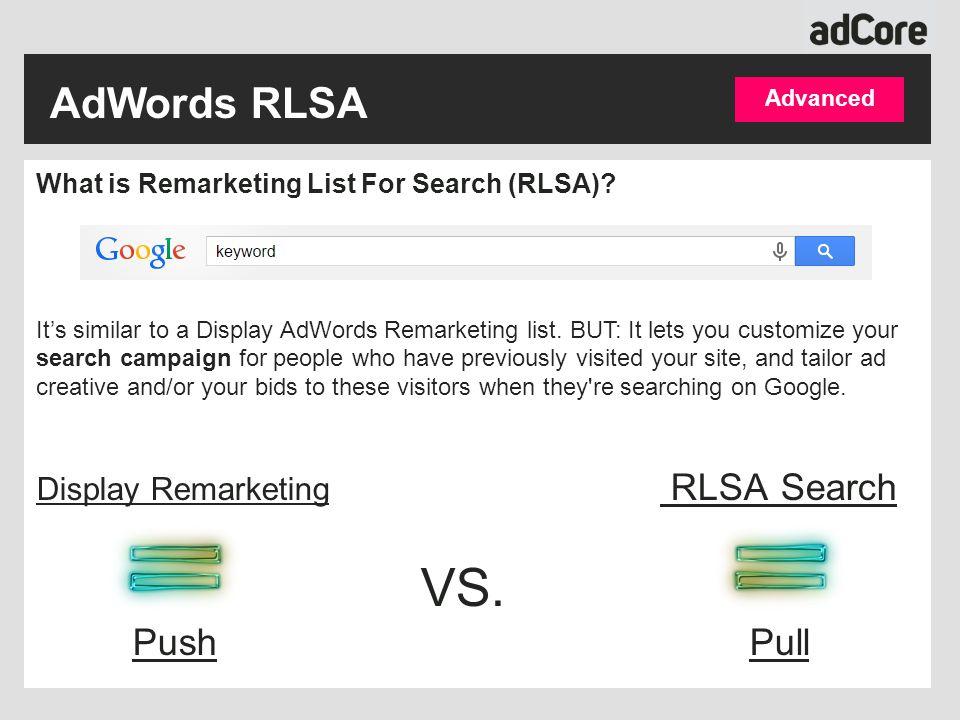 AdWords RLSA What is Remarketing List For Search (RLSA).