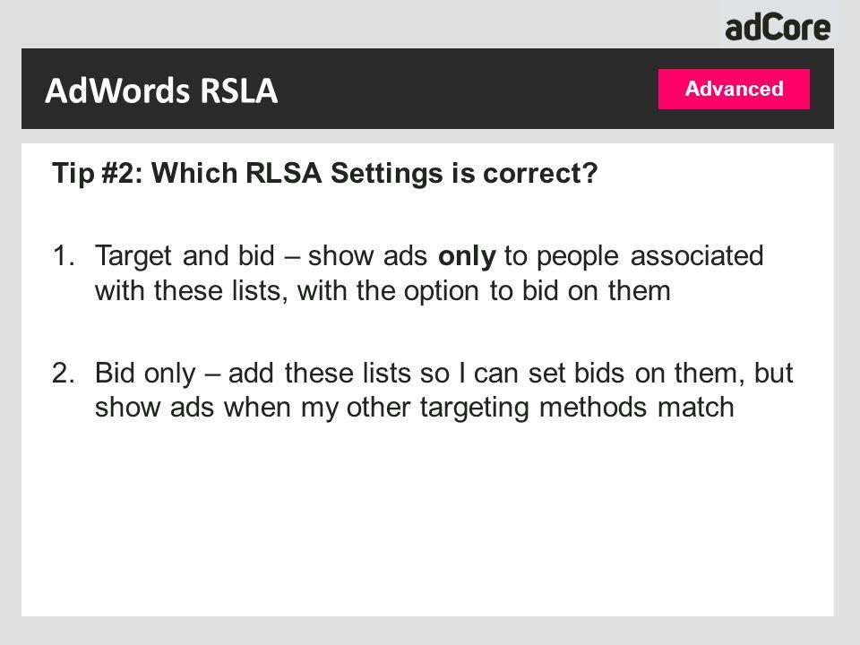 Advanced AdWords RSLA Tip #2: Which RLSA Settings is correct.