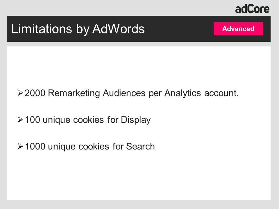 Limitations by AdWords  2000 Remarketing Audiences per Analytics account.
