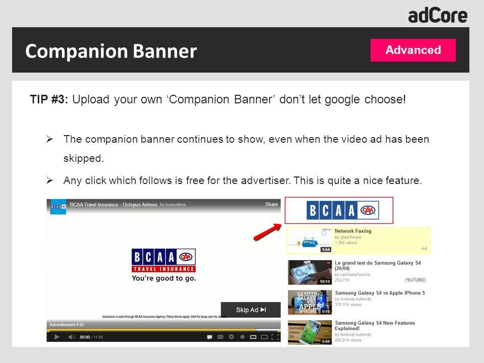 TIP #3: Upload your own 'Companion Banner' don't let google choose.