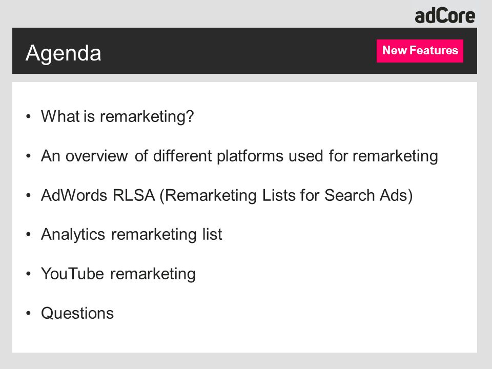 Advanced How to Add the List to your Search Campaign Audiences Tab  + REMARKETING Select the ad group Select the audience lists you will like to target Select 'target and bid' or 'bid only' setting AdWords RLSA