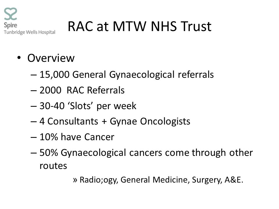 Rapid Access Process Patient has to be seen within two weeks of receiving faxed referral (Referral fax is not seen by Consultant and cannot be down-graded) Diagnosed or suspicious cancer is then discussed at the next MDT Treatment starts within 31 days of diagnosis or decision to treat or 62 days from GP referral