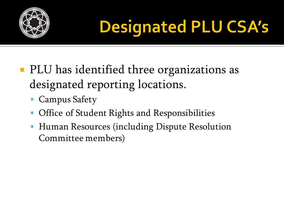  PLU has identified three organizations as designated reporting locations.