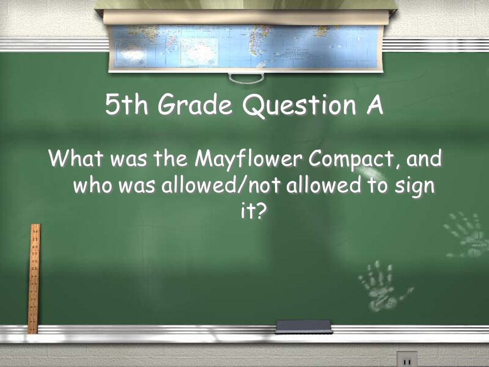 5th Grade Question A What was the Mayflower Compact, and who was allowed/not allowed to sign it?