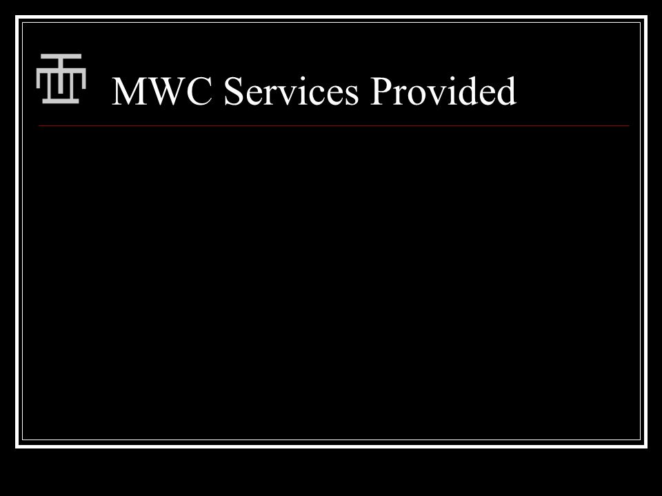 MWC Services Provided