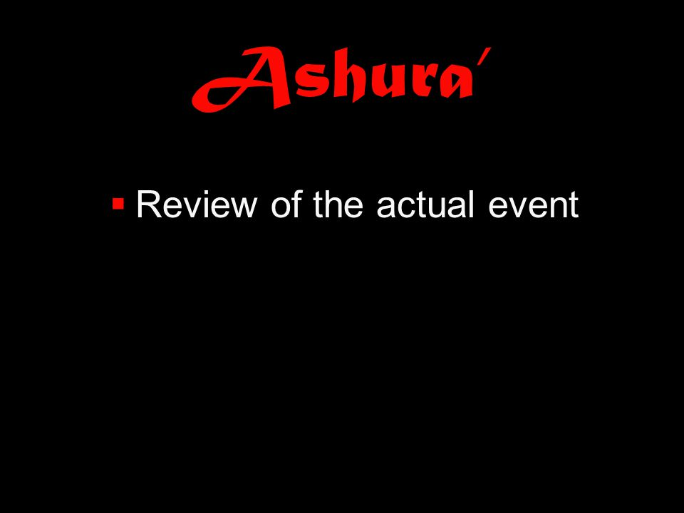 Ashura'  Review of the actual event