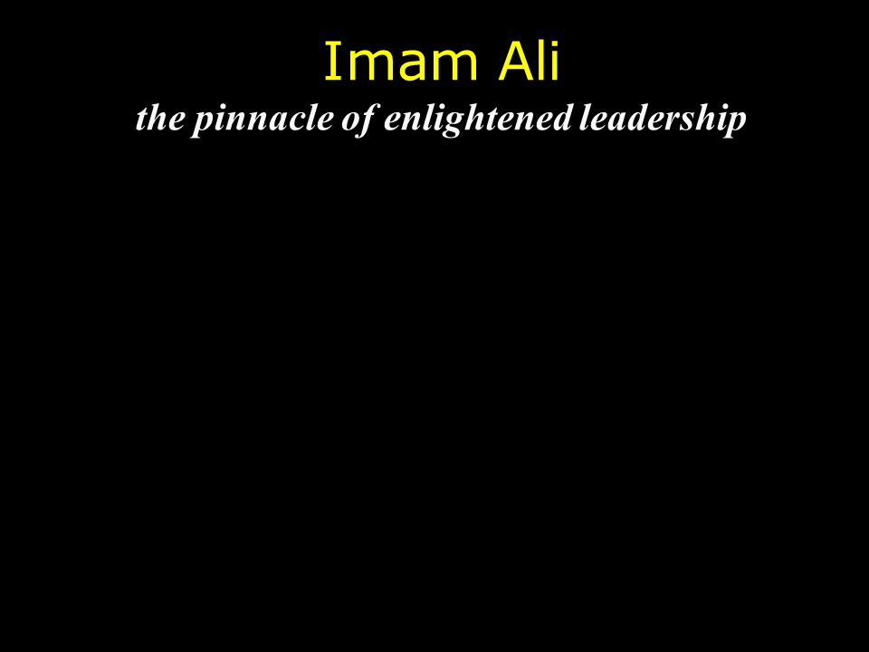 Imam Ali the pinnacle of enlightened leadership