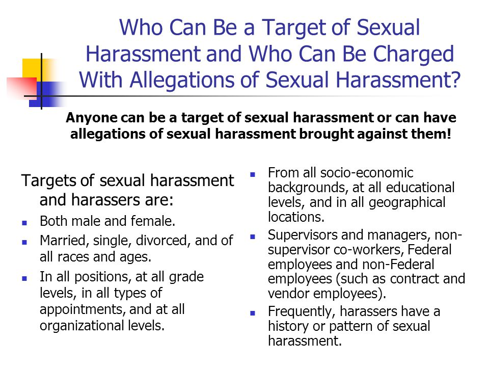 Who Can Be a Target of Sexual Harassment and Who Can Be Charged With Allegations of Sexual Harassment.