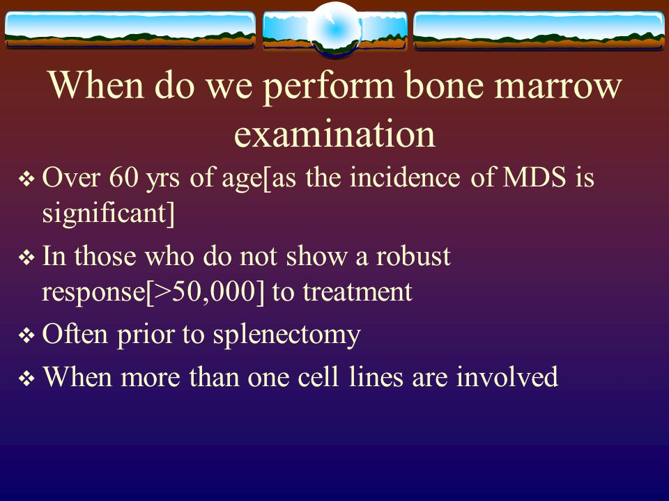 Bone marrow aspirate and biopsy should be done in pts with suspected ITP who do not respond to prednisone therapy.
