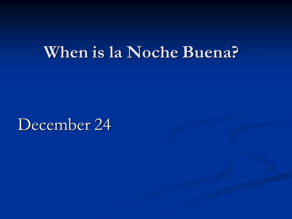 When is la Noche Buena December 24