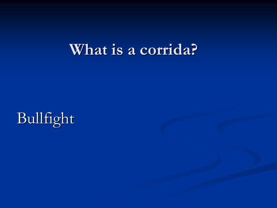 What is a corrida Bullfight