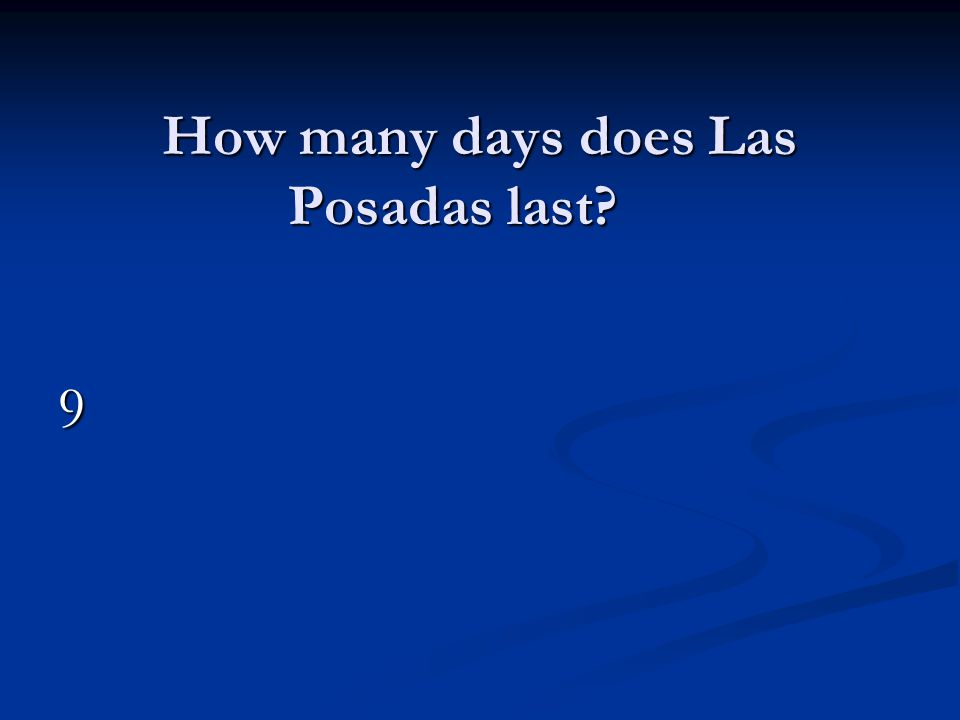 How many days does Las Posadas last 9