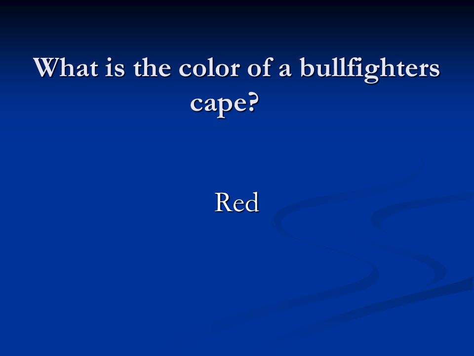 What is the color of a bullfighters cape Red