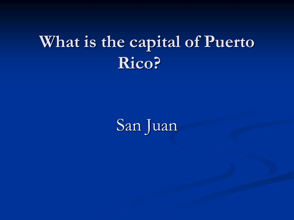 What is the capital of Puerto Rico San Juan