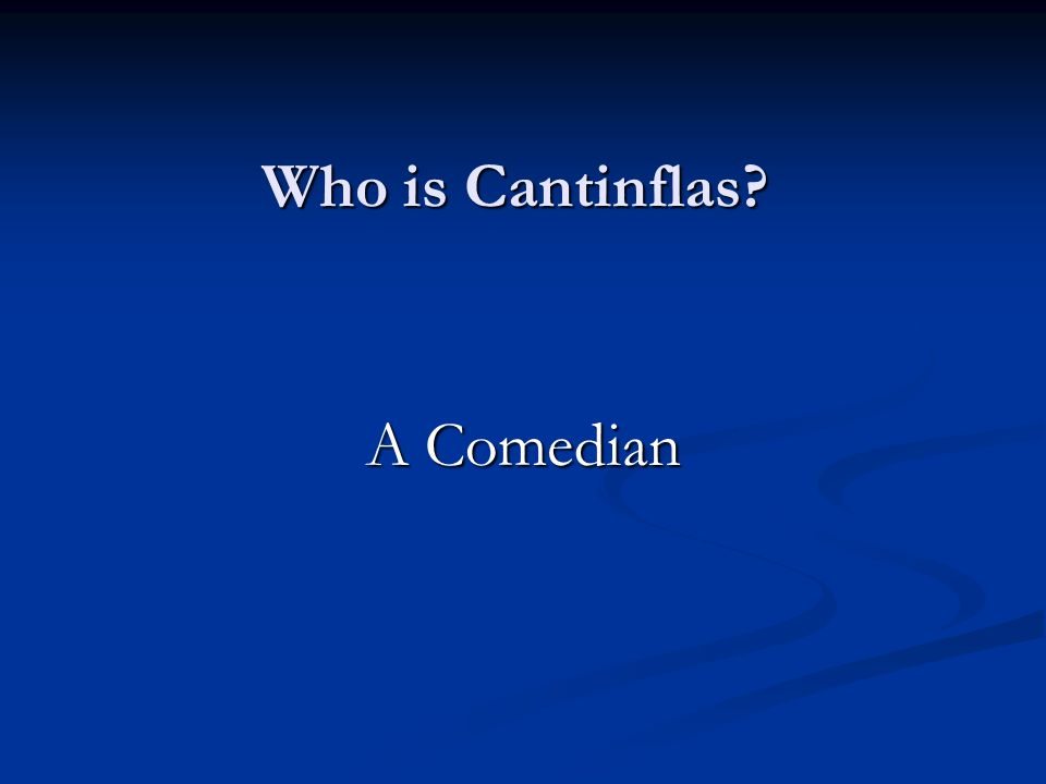 Who is Cantinflas A Comedian