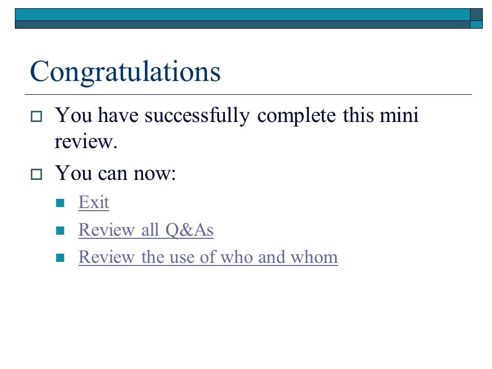 Congratulations  You have successfully complete this mini review.