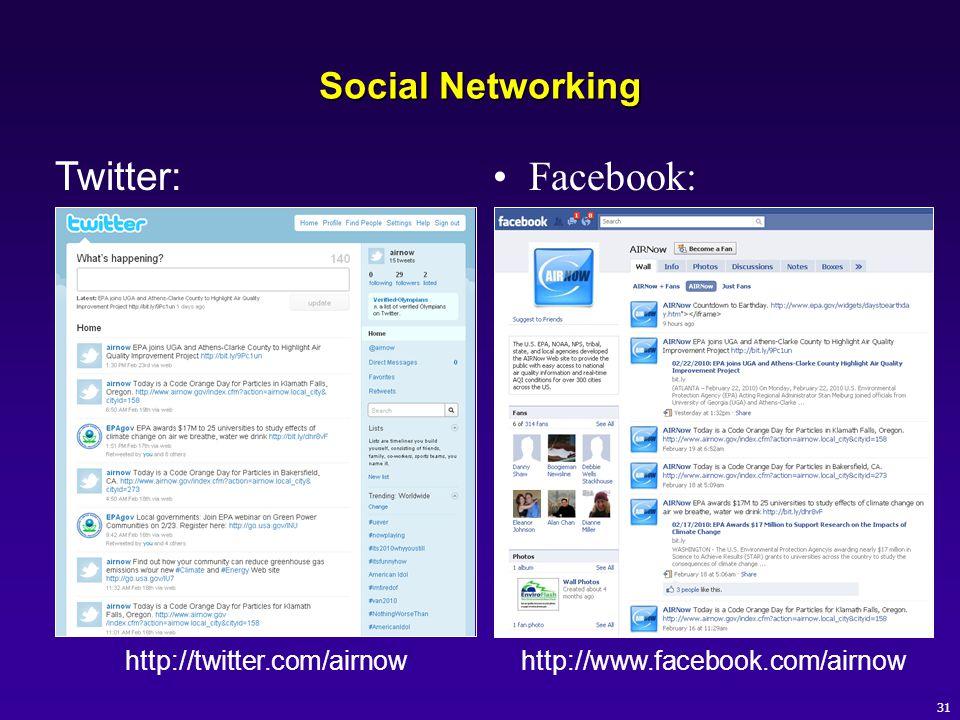 Social Networking Facebook: Twitter: http://twitter.com/airnow http://www.facebook.com/airnow 31