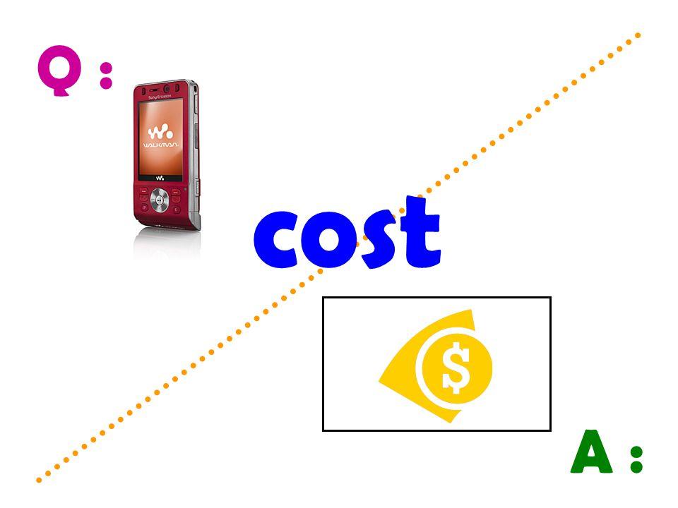 Q : cost A :