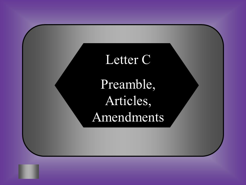 A:B: Preamble, Bill of Rights, Amendments Federalism, Articles, Amendments The Constitution is made up of three parts. Which of the following answers
