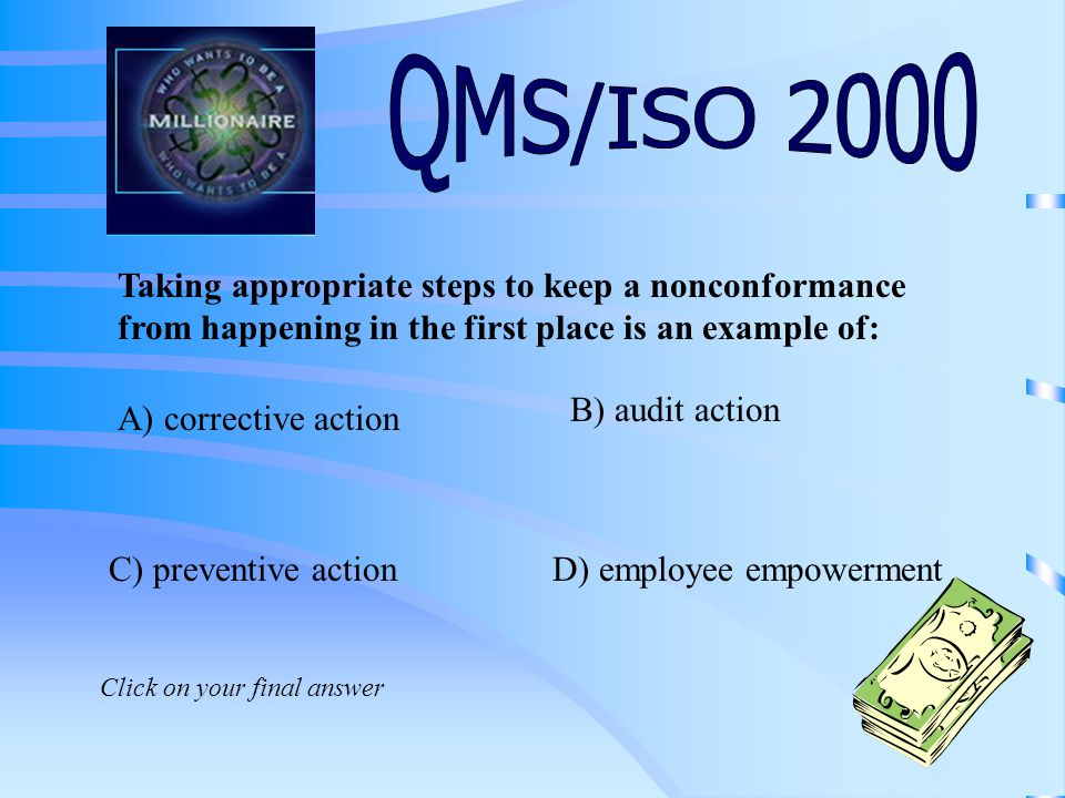 Internal audits are used to: B) check the effectiveness of the QMS