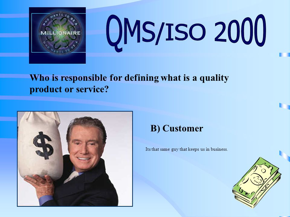 Who is responsible for defining what is a quality product or service.
