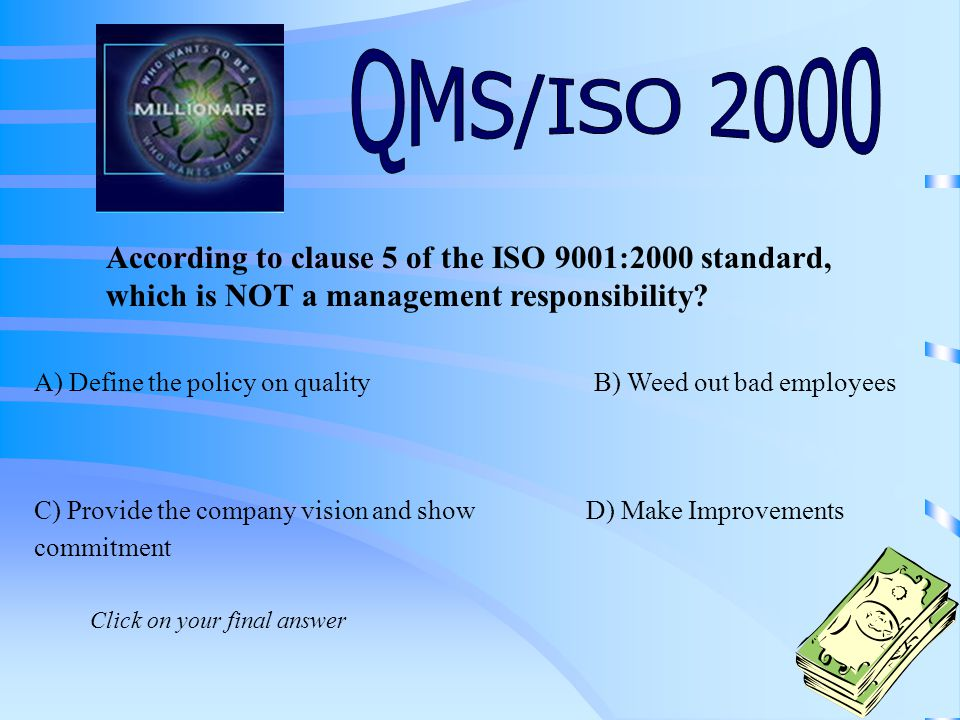 The ISO 9001:2000 standard contains 8 basic quality management principles.