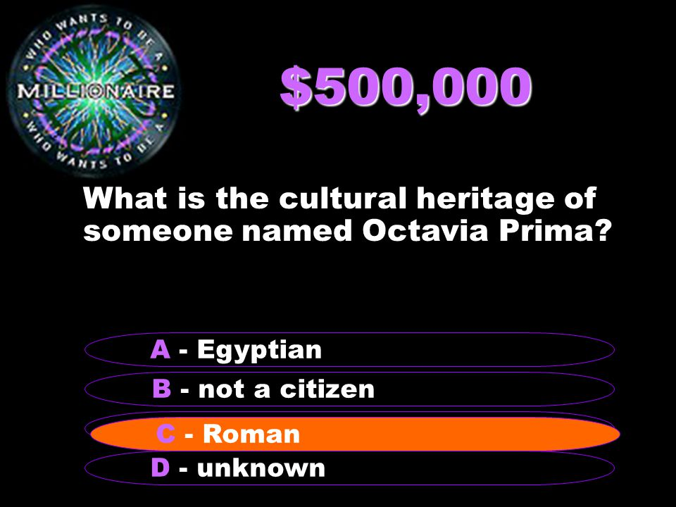 $500,000 What is the cultural heritage of someone named Octavia Prima.