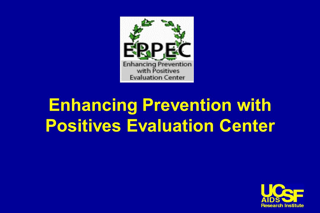 Enhancing Prevention with Positives Evaluation Center