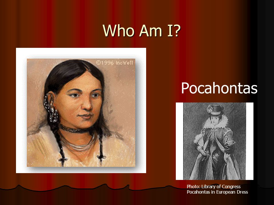 Pocahontas Photo: Library of Congress Pocahontas in European Dress