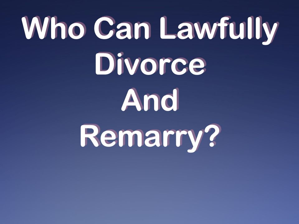 Who Can Lawfully Divorce And Remarry