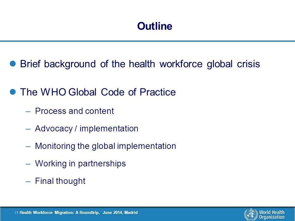 3 |3 | Health Workforce Migration: A Roundtrip, June 2014, Madrid The HRH crisis in perspective Poor production or brain drain or …..?.