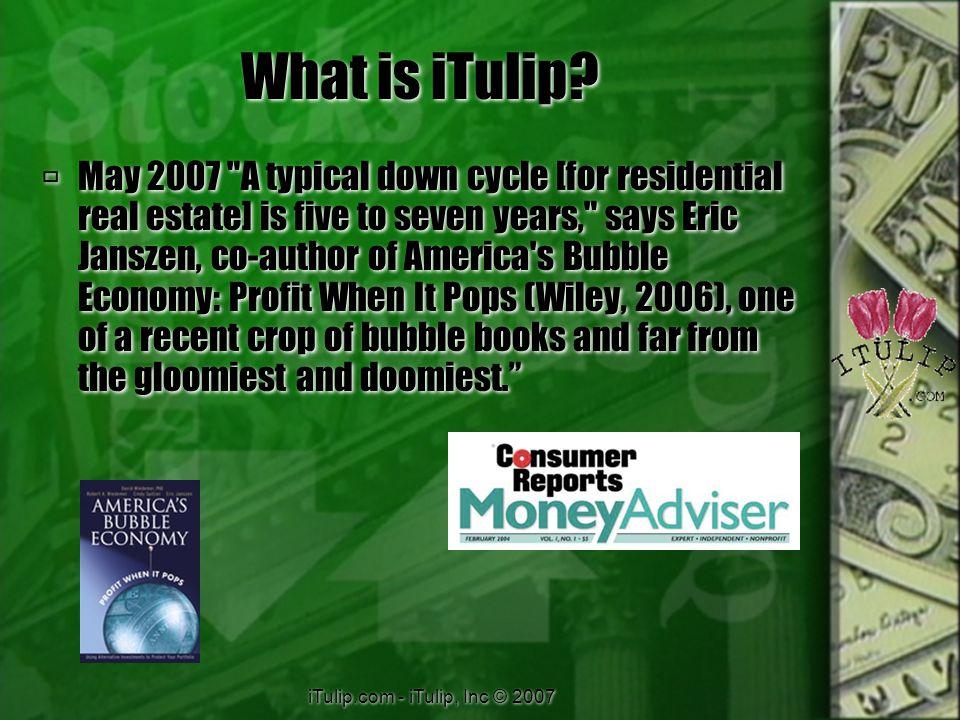 iTulip.com - iTulip, Inc © 2007 What is iTulip.