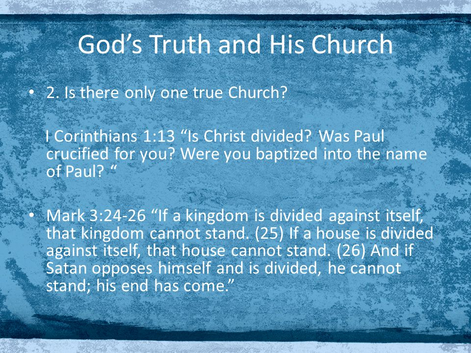 God's Truth and His Church 2. Is there only one true Church.