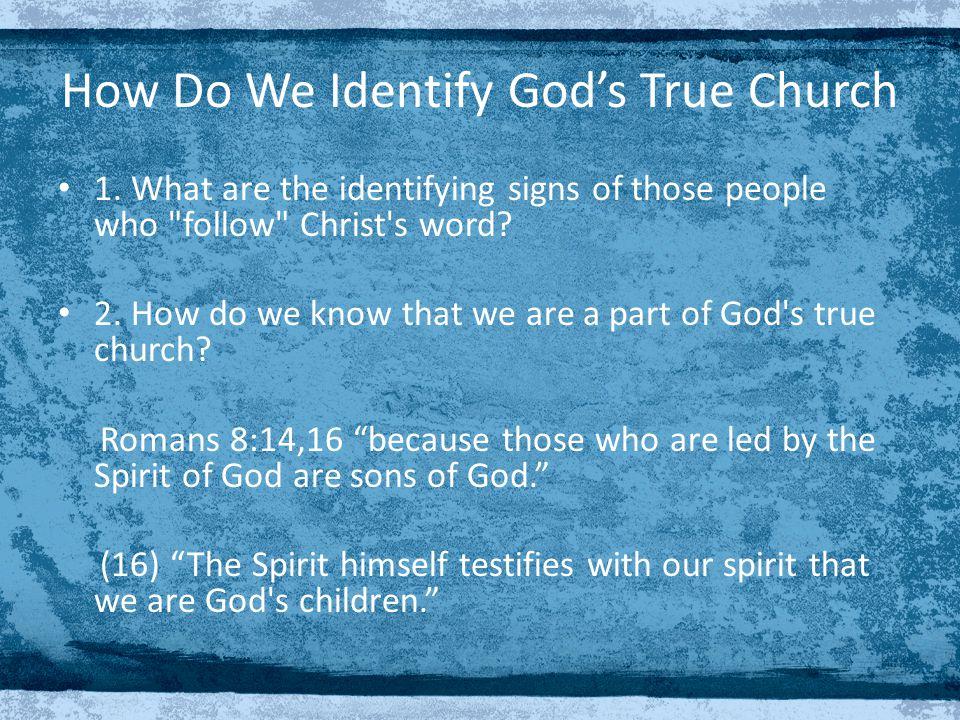How Do We Identify God's True Church 1.