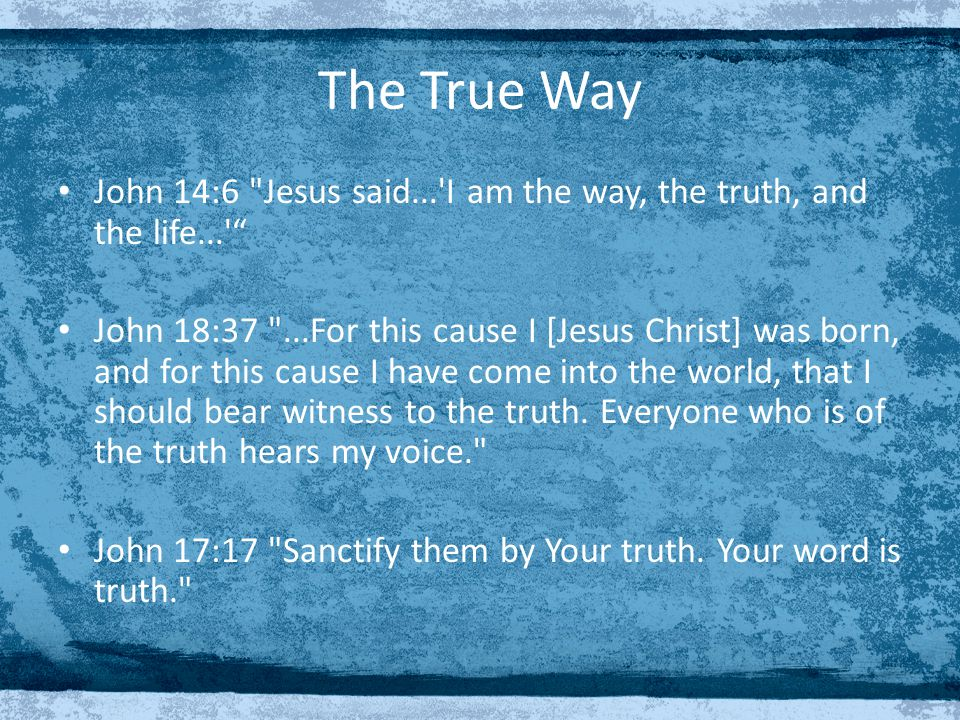 The True Way 1.Where does truth come from.