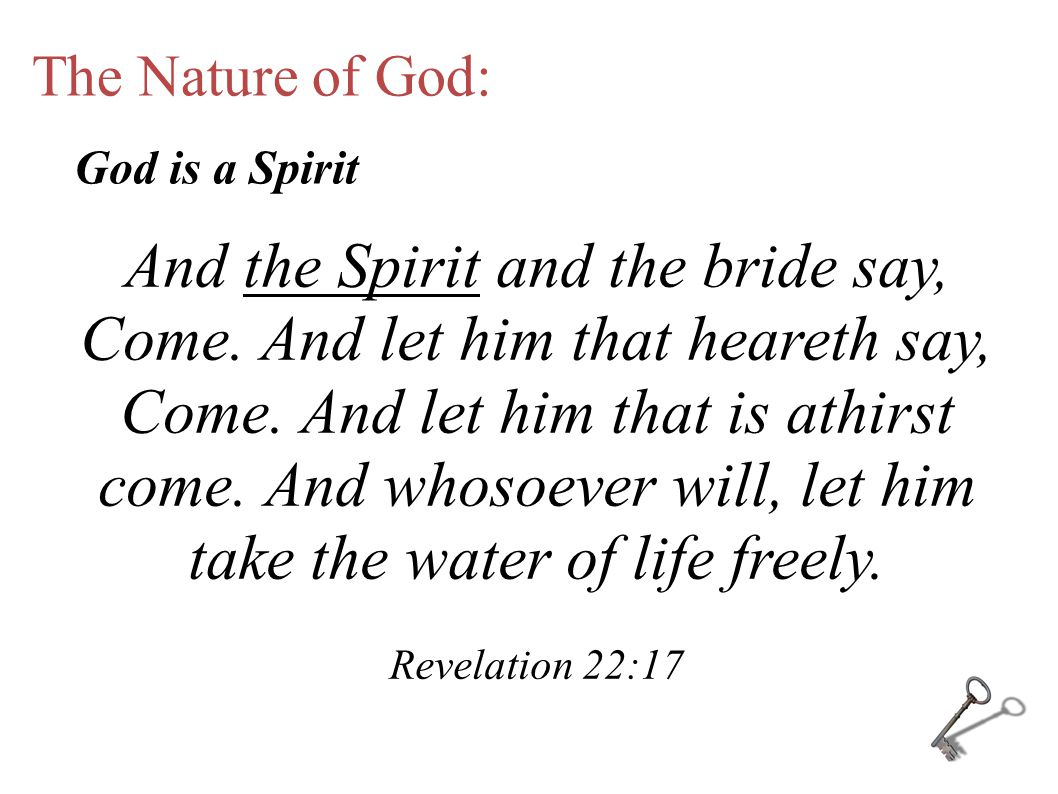 The Nature of God: And the Spirit and the bride say, Come.