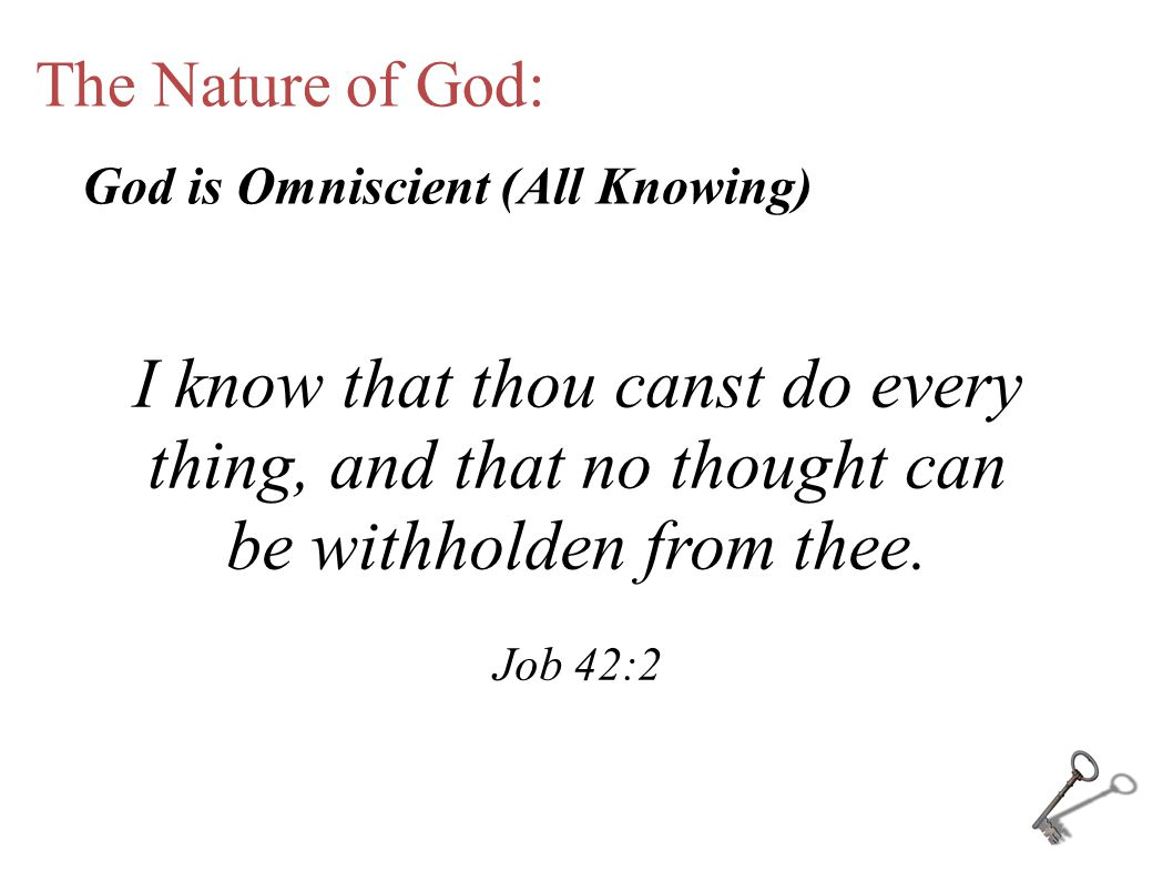 The Nature of God: I know that thou canst do every thing, and that no thought can be withholden from thee.