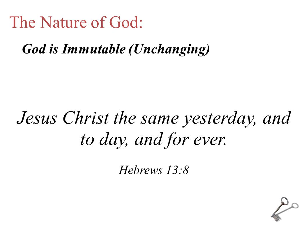 The Nature of God: Jesus Christ the same yesterday, and to day, and for ever.