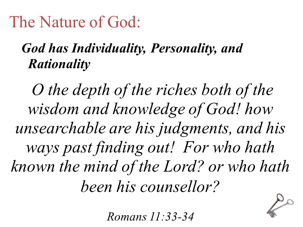 The Nature of God: O the depth of the riches both of the wisdom and knowledge of God.