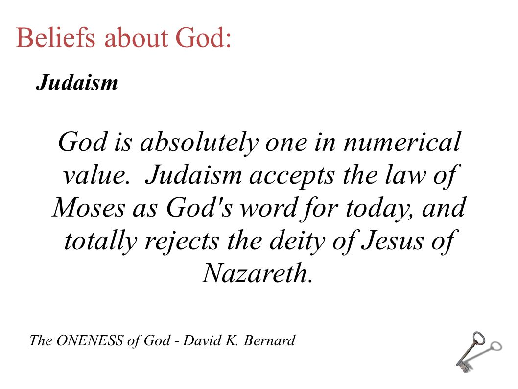 Beliefs about God: The belief in only one God.