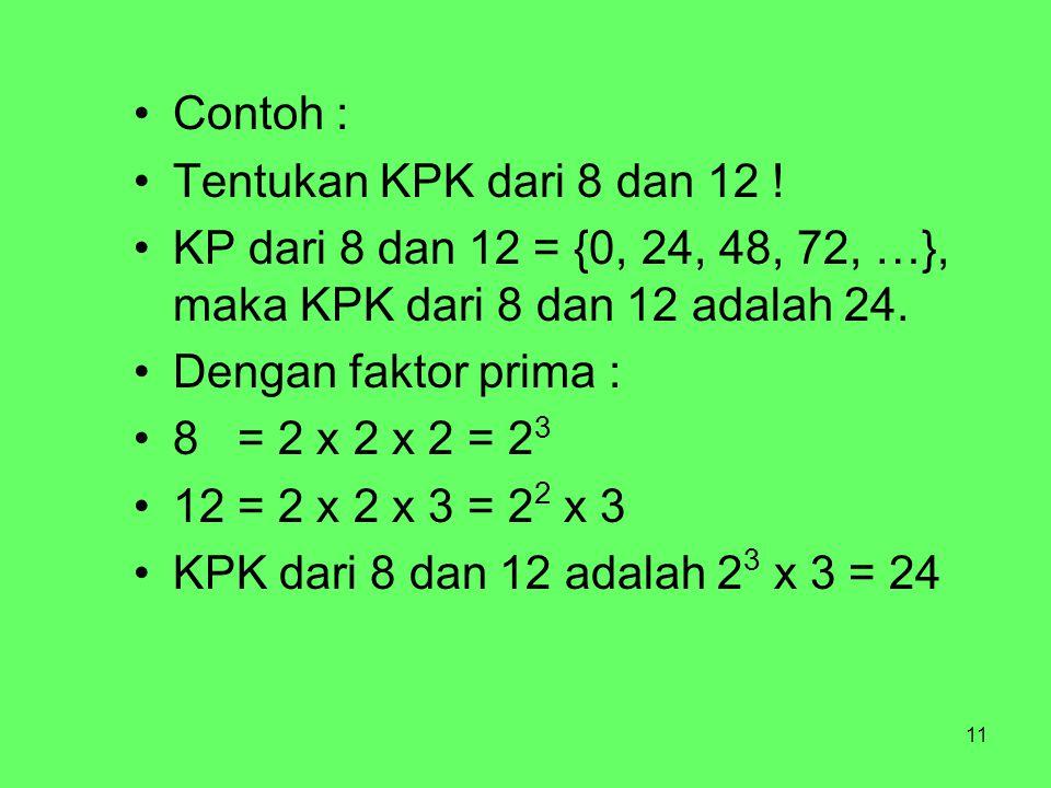 11 Contoh : Tentukan KPK dari 8 dan 12 .