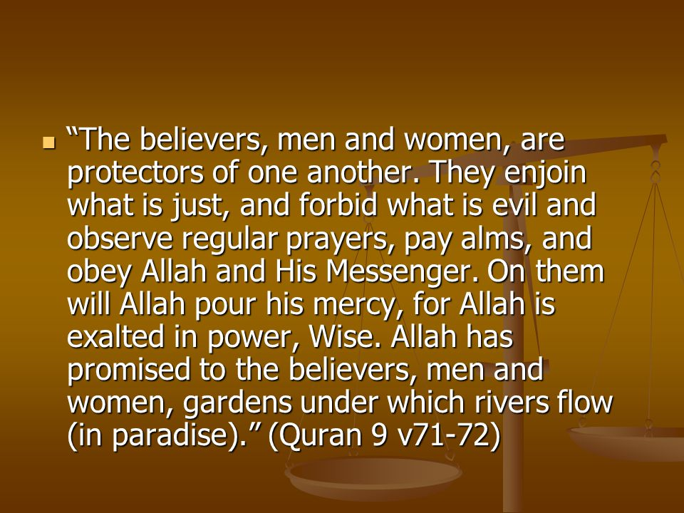 The believers, men and women, are protectors of one another.