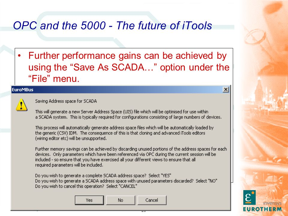 """26 OPC and the 5000 - The future of iTools Further performance gains can be achieved by using the """"Save As SCADA…"""" option under the """"File"""" menu."""