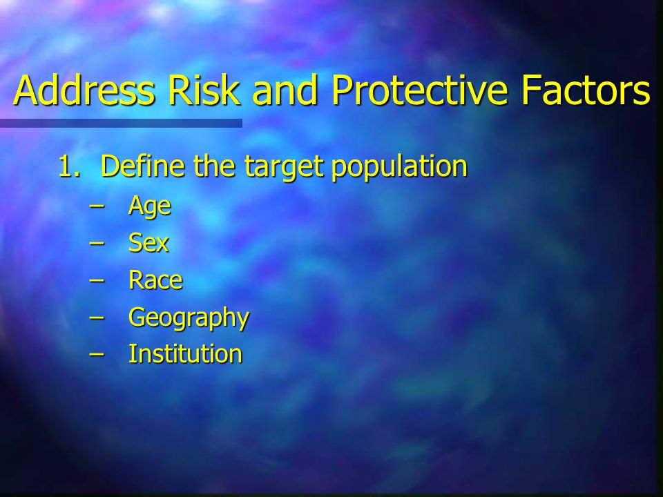 Address Risk and Protective Factors 1.