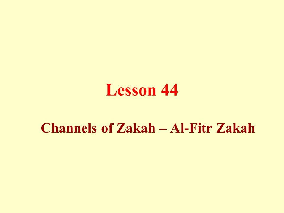 Lesson 44 Channels of Zakah – Al-Fitr Zakah