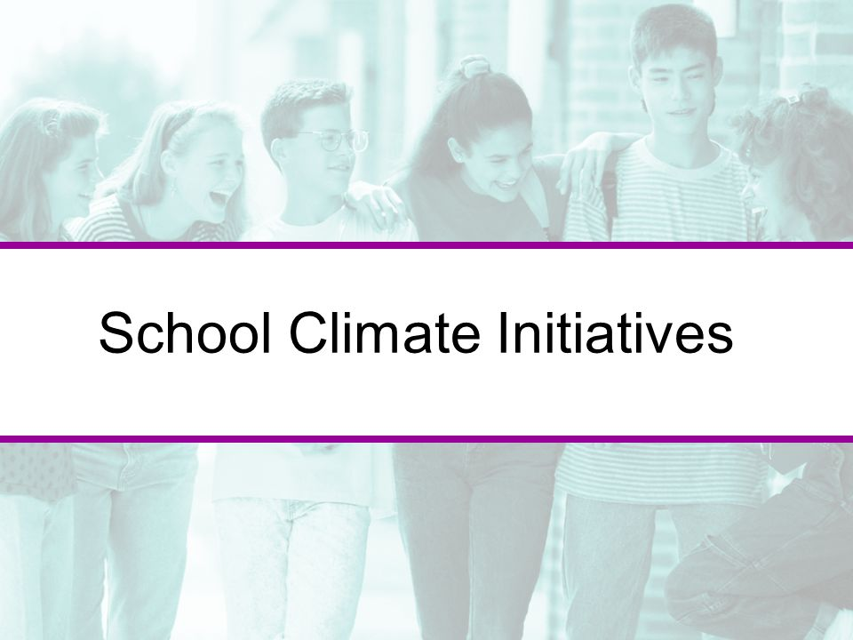 School Climate Initiatives