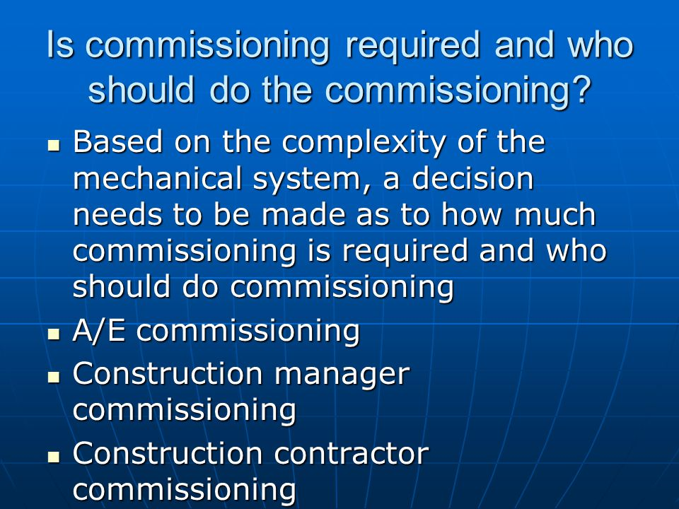 Is commissioning required and who should do the commissioning.