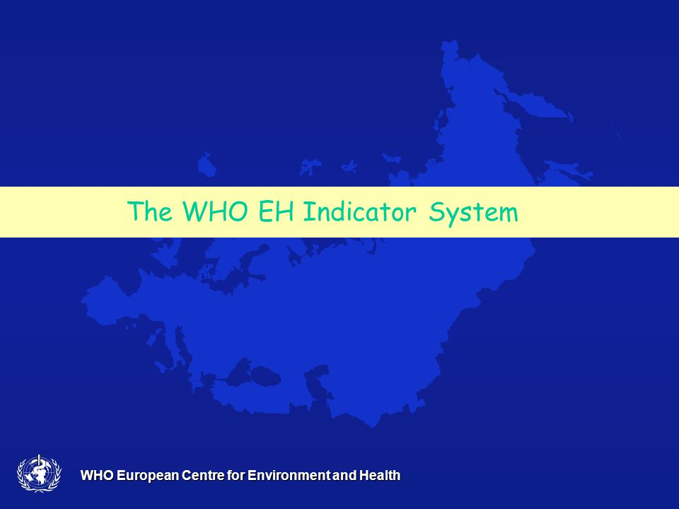 WHO European Centre for Environment and Health Structure of the Environment and Health Information System Communication & Reporting Indicators Assessment Clearinghouse Policy review HIA / SIA Evidence review Data generation