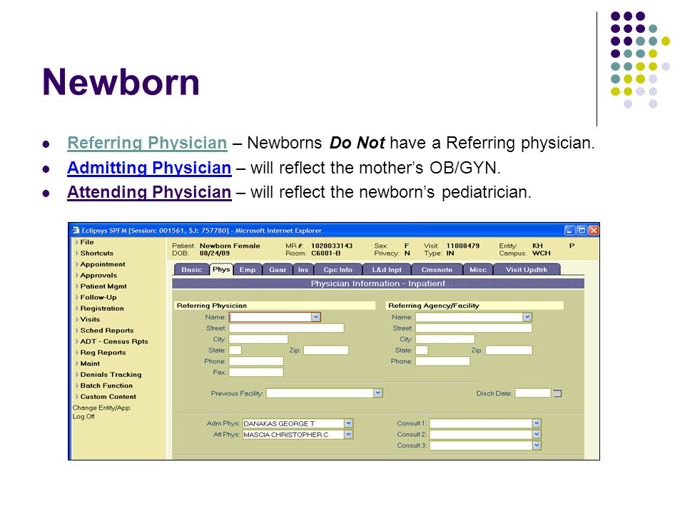 Newborn Referring Physician – Newborns Do Not have a Referring physician.