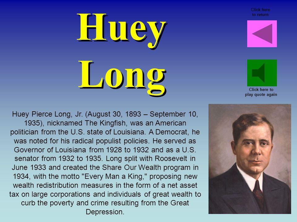 Huey Long Huey Pierce Long, Jr.